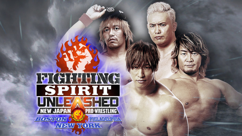 "A promotional image for New Japan Pro-Wrestling's Fighting Spirit Unleashed tour. Against a grey background, to the left, a red and white fist appears above the words ""FIGHTING SPIRIT UNLEASHED NEW JAPAN PRO-WRESTLING BOSTON PHILADELPHIA NEW YORK"", with New Japan's red, yellow and black Lion Mark logo at bottom center. To the right, clockwise from top, pictures of Japanese wrestlers Kazuchika Okada (a Japanese man with short bleached blonde hair), Hiroshi Tanahashi (a muscular Japanese man with shoulder length messy blonde hair and a short black goatee, shown from the neck up), Kota Ibushi (a muscular Japanese man with short brown hair that hangs over his eyes) and Tetsuya Naito (a Japanese man with dyed red hair, wearing and tipping a black baseball cap, and wearing a red wristband on his right arm) appear. (Image Credit: New Japan Pro-Wrestling)"